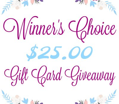 Winner's Choice – $25 Gift Card Giveaway