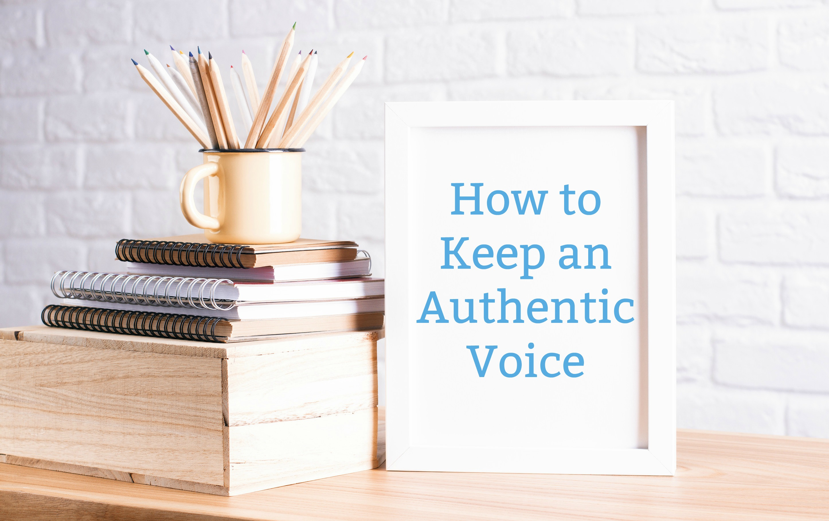 How to Keep an Authentic Voice, blogging tips