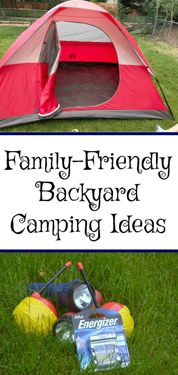 family friendly backyard camping tips, backyard camping ideas, backyard camping tips for kids, camping in your backyard, fun summer ideas for the whole family, camping tips, family camping tips, camping recipes, camping packing lists