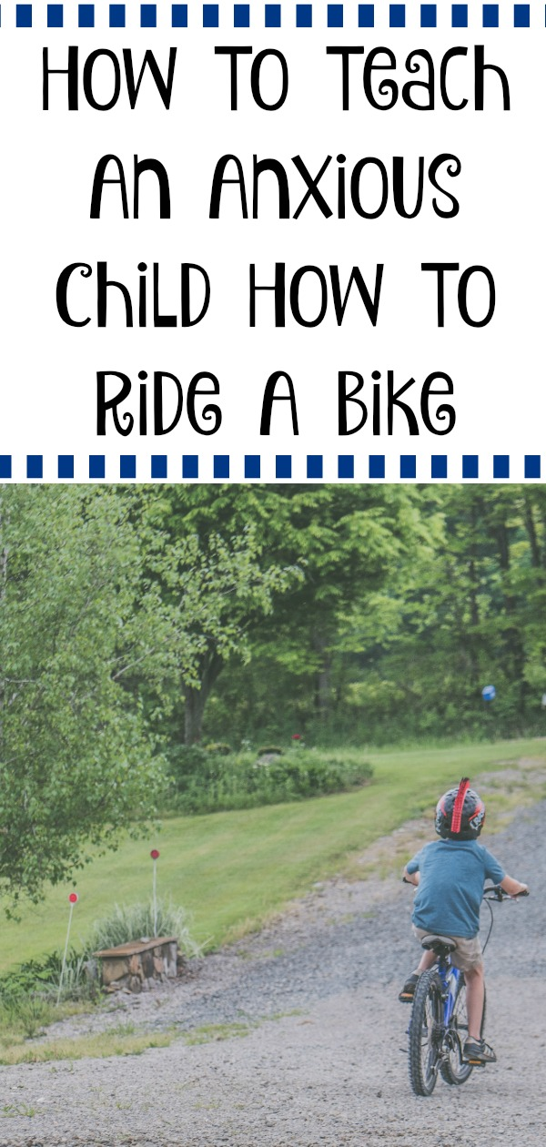 How To Teach An Anxious Child How To Ride A Bike, teaching a child how to ride a bike, how to teach a kid to ride a bike, how to teach your child to ride a bike, tips for riding a bike