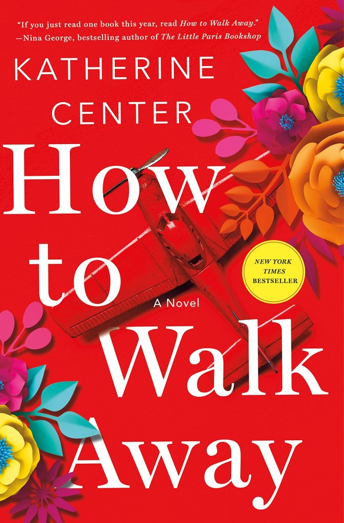 How to Walk away by Katherine Center, Katherine Center books, chic lit, summer books to read, book review, books to read, book review, Must add to your 2017 reading list! What 2017 books do you need to read ASAP? Get your TBR ready because here are my Best Books of 2018, Must add to your 2018 reading list! What 2018 books do you need to read ASAP? Get your TBR ready because here are my Best Books of 2018,