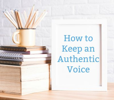 How to Keep an Authentic Voice