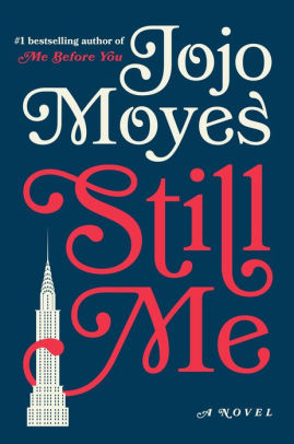 Still me by Jojo Moyes, Me Before You book review, Still me Book review, Jojo Moyes, Me before you series, chic lit, summer books to read, book review, books to read, book review, Must add to your 2017 reading list! What 2017 books do you need to read ASAP? Get your TBR ready because here are my Best Books of 2018, Must add to your 2018 reading list! What 2018 books do you need to read ASAP? Get your TBR ready because here are my Best Books of 2018,