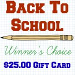 Back To School Winner's Choice – $25 Gift Card Giveaway