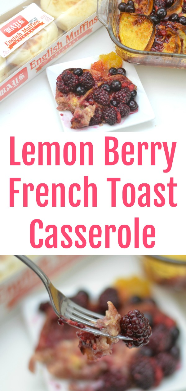 Breakfast casseroles, french toast casserole recipe, easy breakfast casseroles, using english muffins in recipes, Lemon Berry French Toast Casserole, french toast casserole, This delicious Lemon Berry French Toast Casserole uses English Muffins, eggs and fresh berries to create an easy breakfast casserole that can be enjoyed at anytime of the day.