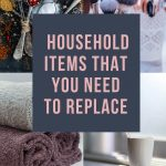 11 Household Items That You Need To Replace