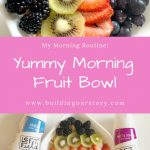 My Morning Routine with a Yummy Morning Fruit Bowl