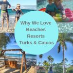Why We Love Beaches Resorts Turks & Caicos