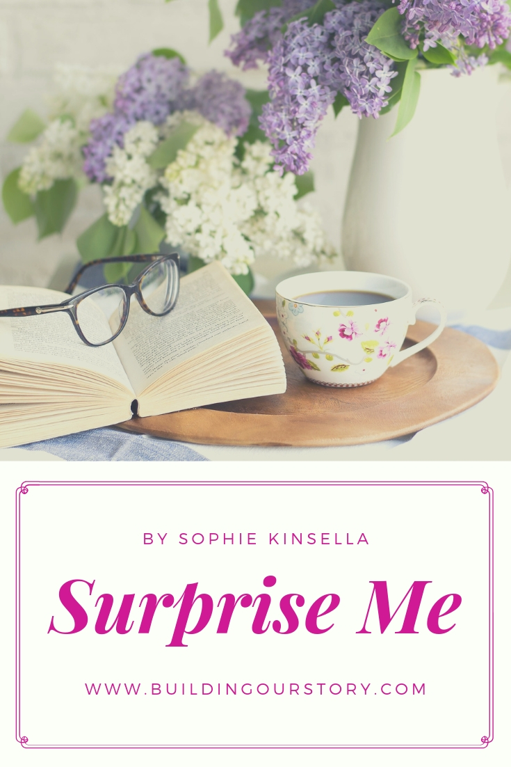 chic lit, surprise me by sophie kinsella, sophie kinsella book reviews, best books from sophie kinsella, beach reads, easy beach reads, must reads, 2019 books, what to read in 2019, great books to read in 2019, young adult novels, must read young adult books, chic lit, summer books to read, book review, books to read, book review, Must add to your 2017 reading list! What 2017 books do you need to read ASAP? Get your TBR ready because here are my Best Books of 2018, Must add to your 2018 reading list!