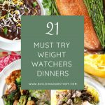 21 Must Try Weight Watchers Dinners