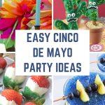 Easy Cinco de Mayo Party Ideas