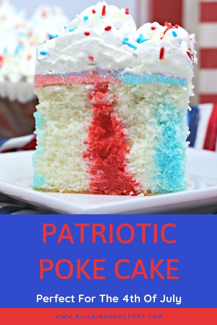 Patriotic poke cake, 4th of july dessert ideas, easy 4th of july recipes, easy desserts for 4th of july, red white and blue dessert ideas, poke cake recipes, creative poke cake recipes