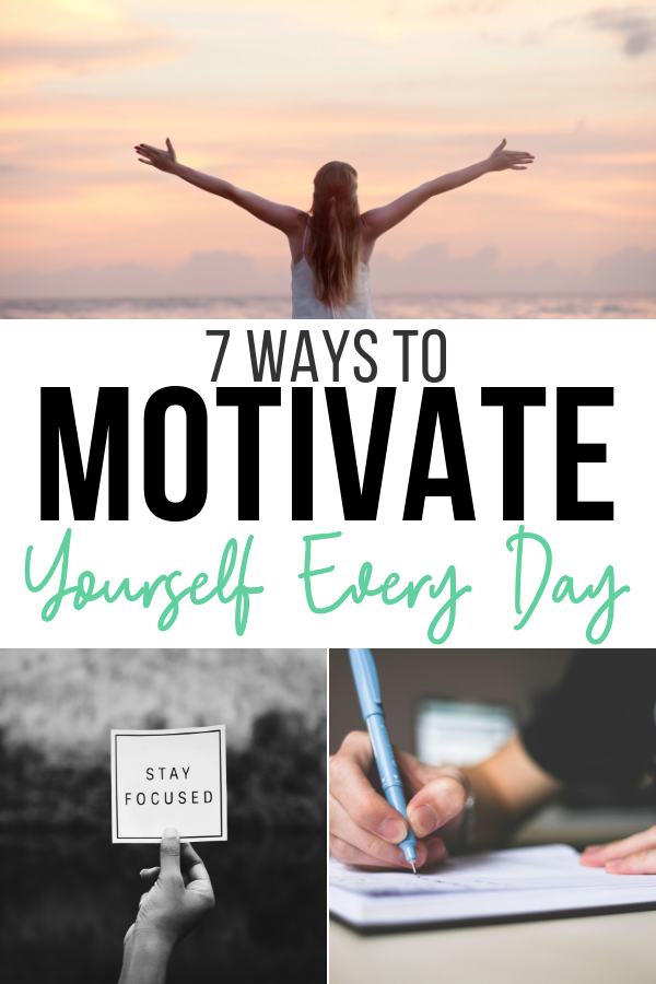 7 Ways To Motivate Yourself Every Day