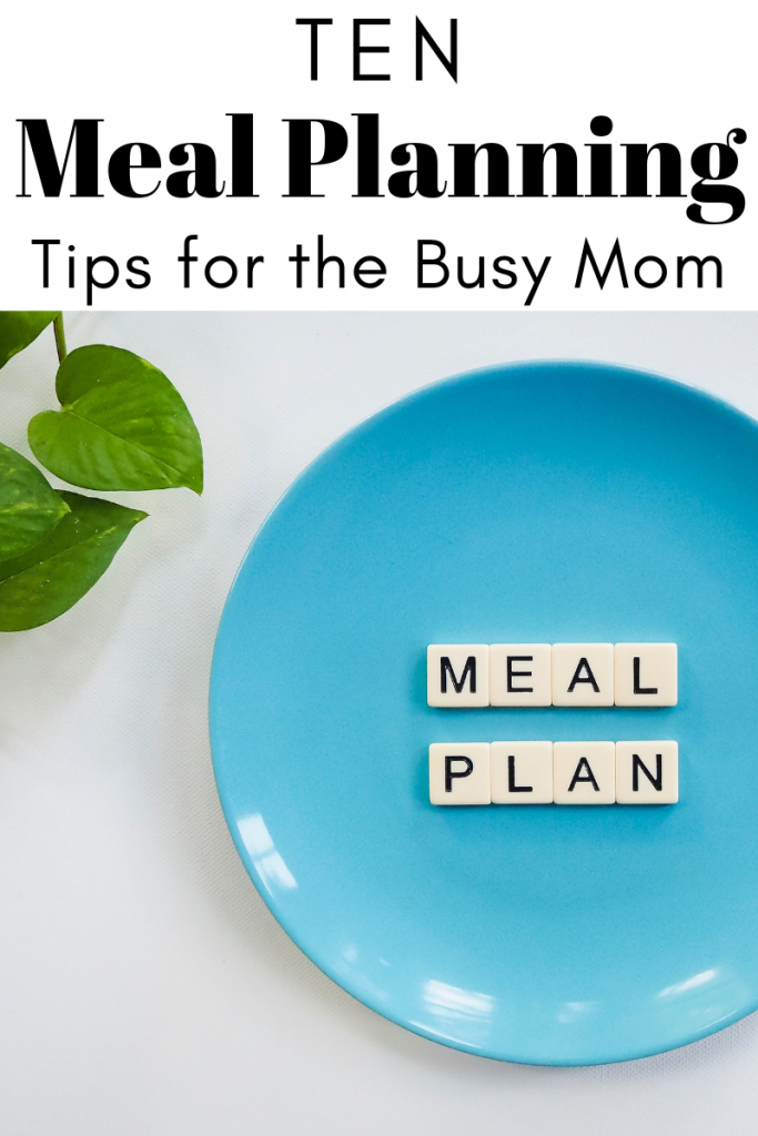 10 Meal Planning Tips for the Busy Mom
