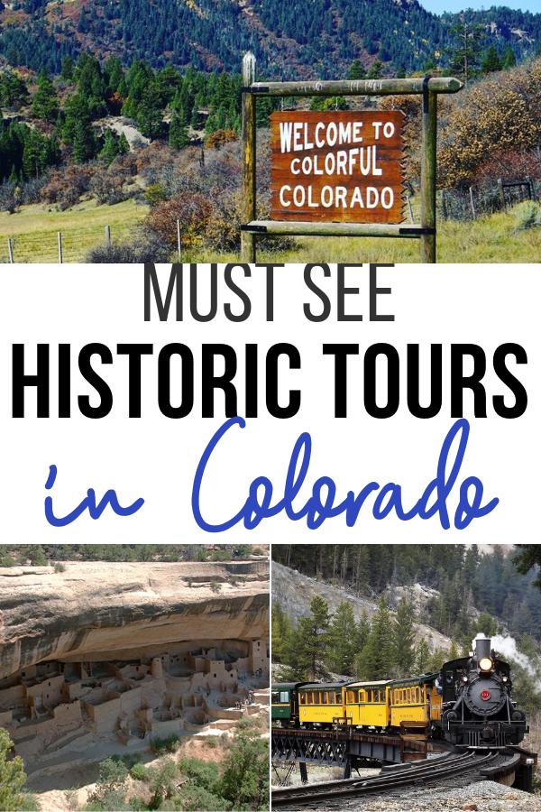 Must See Historic Tours in Colorado
