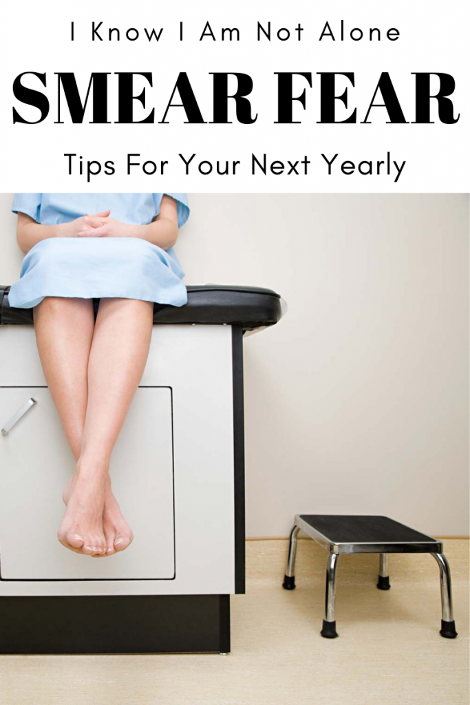 I know I am not alone - Smear Fear - Tips for your next yearly
