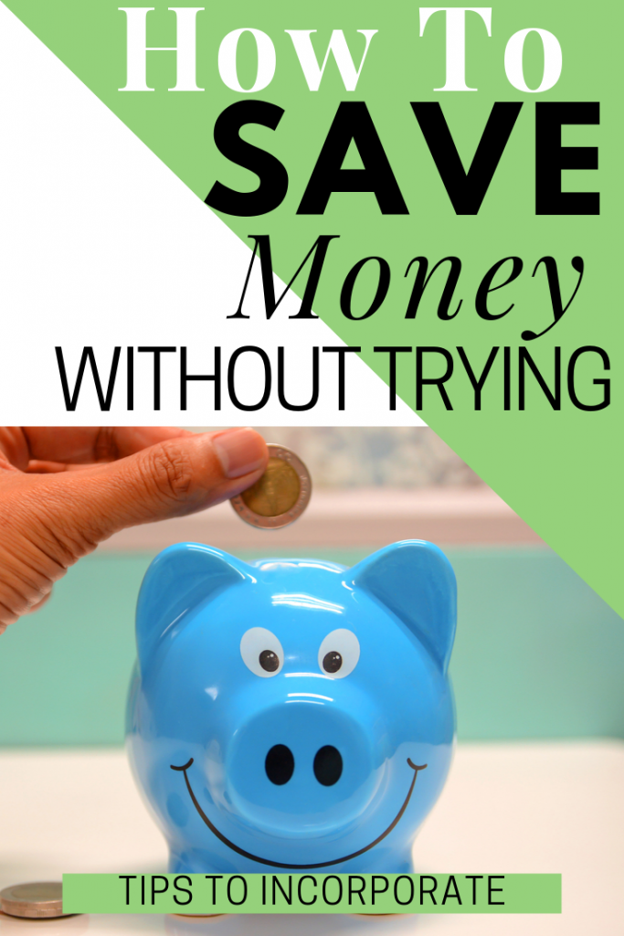 How to Save Money without Trying.