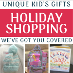 Holiday Shopping List - Unique Kid's Gifts