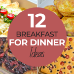12 Breakfast For Dinner Ideas