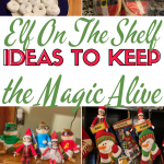 Elf On The Shelf: Ideas To Keep The Magic Alive