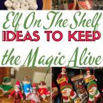 Elf On The Shelf: Ideas To Keep The Magic Alive