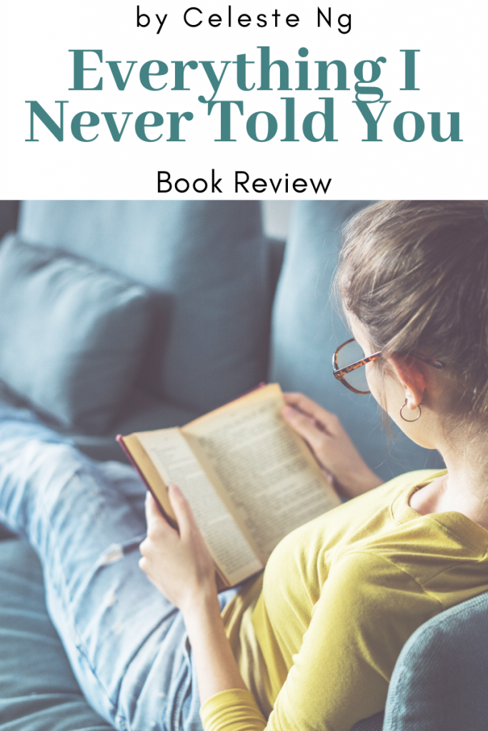 Everything I Never Told You, book review Everything I Never Told You, Great books to read in 2020, reading list, book reviews, drama novels, TBR list, reading, Self care, reading goals