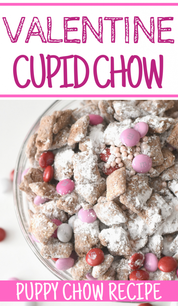 Cupid Chow - Valentine Puppy Chow Recipe, valentines day puppy chow, easy puppy chow recipe, cupid chow, valentine day desserts, valentine day treats, valentine's day treats, valentine's Day puppy chow