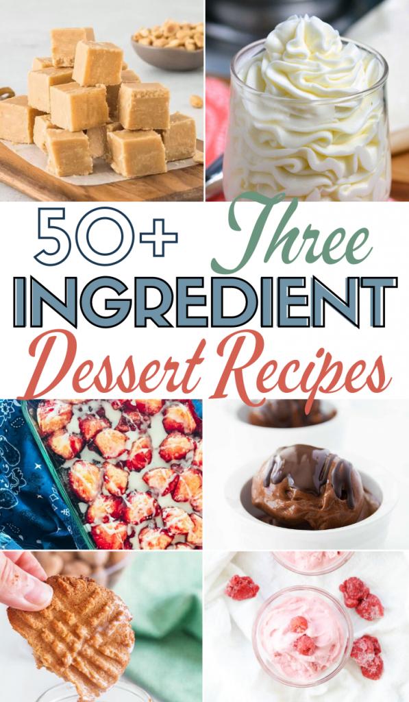 50+ Three (or less) Ingredient Desserts, 2 ingredient desserts, 3 ingredient desserts, easy desserts, easy snacks, 3 ingredient cake, 3 ingredient cookies, 2 ingredient cookies, delicious dessert recipes