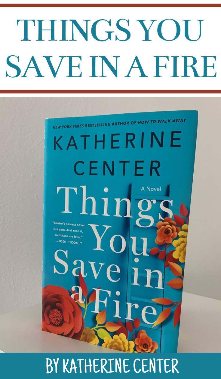 Things You Save In A Fire by Katherine Center, Things You Save In A Fire by Katherine Center book review, Things you save in a fire book review, Chic Lit books you must read, chic lit books, fast reads, romance books, book review, chic lit, summer books to read, book review, books to read, book review, Must add to your 2020 reading list! What 2020 books do you need to read ASAP? Get your TBR ready because here are my Best Books of 2019, Must add to your 2019 reading list! What 2019 books do you need to read ASAP? Get your TBR ready because here are my Best Books of 2019,