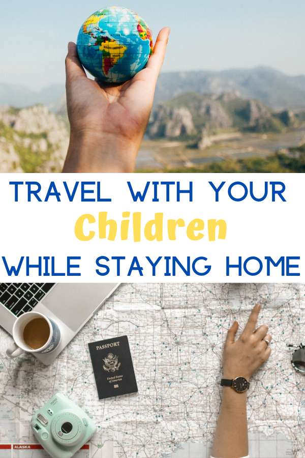 10 ways to travel with your children while staying home. 10 ways to travel with your kids while at home. The whole family can go on the most exciting and educational virtual field trips from the safety of their home.Travel With Your Kids While Staying Home.