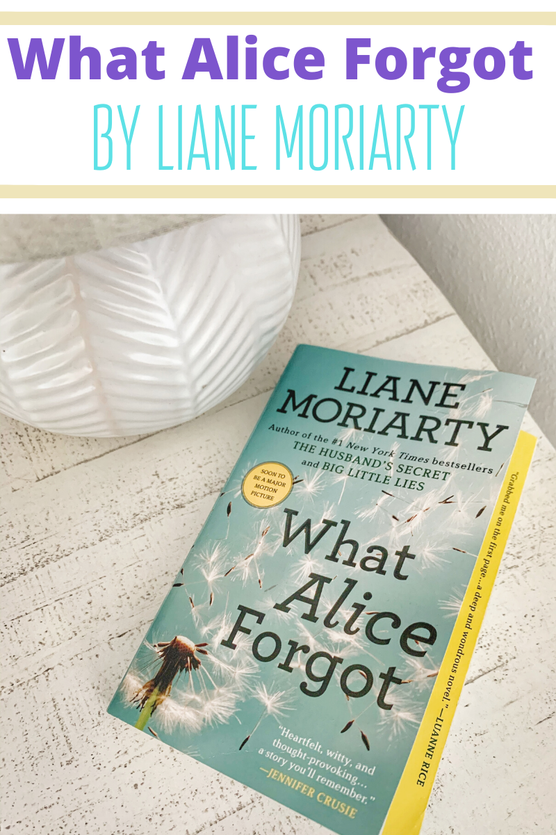 What Alice Forgot book review, Liane Moriarty books, What Alice forgot by Liane Moriarty, Chic Lit books you must read, chic lit books, fast reads, romance books, book review, chic lit, summer books to read, book review, books to read, book review, Must add to your 2020 reading list! What 2020 books do you need to read ASAP? Get your TBR ready because here are my Best Books of 2019, Must add to your 2019 reading list! What 2019 books do you