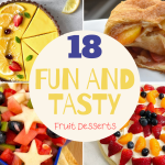 18 Fun and Tasty Fruit Desserts