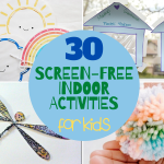 30 Screen-Free Indoor Activities For Kids