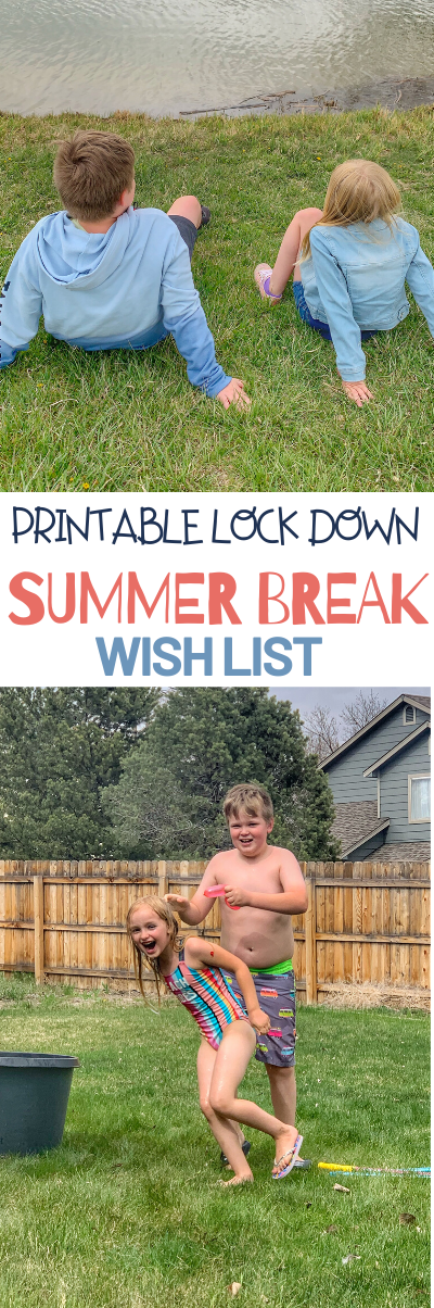 Free Printable Summer Break Wish List - Lock Down Style, Summer wish list printable, lock down summer break ideas, what to do on summer break while on lock down, activities for kids during lock down, Summer activities for kids, how to have a fun summer break