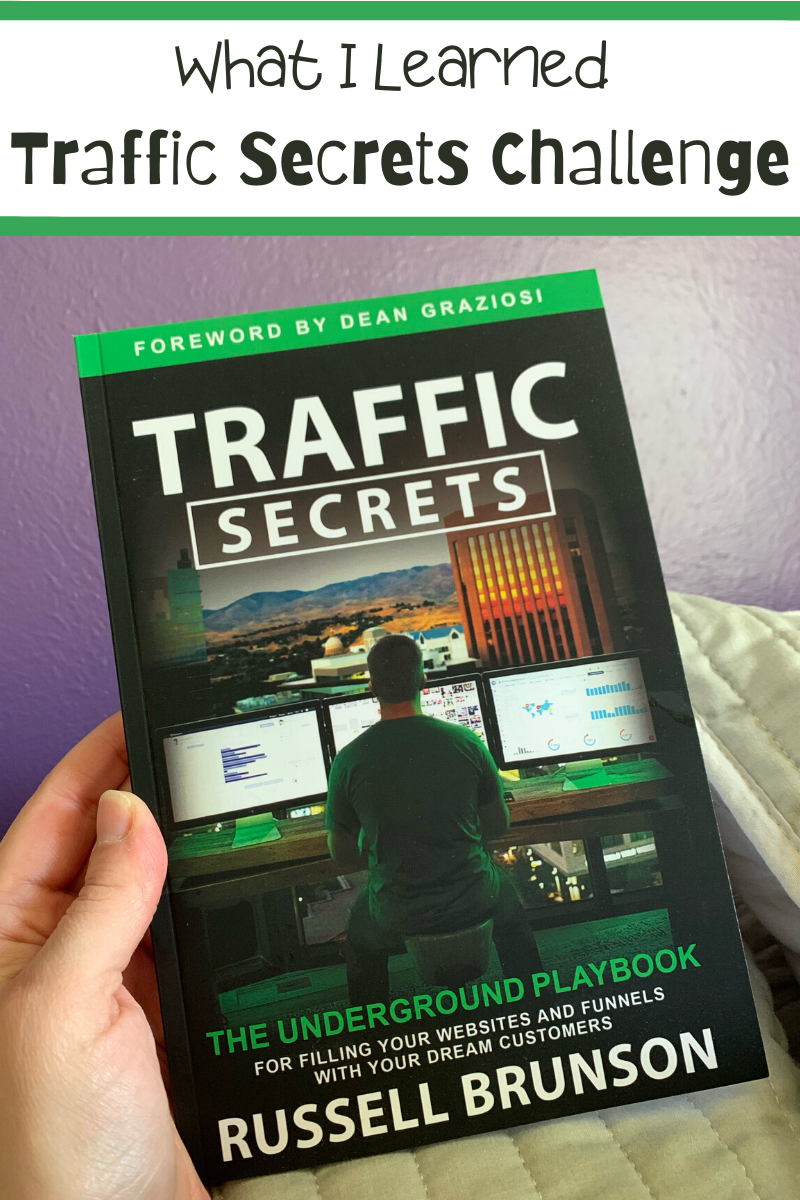 What I learned during the 30 day traffic secrets challenge using Russell Brunson's Traffic Secrets Book. What I Learned During The Traffic Secrets Challenge