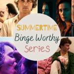 Summertime Binge Worthy Series