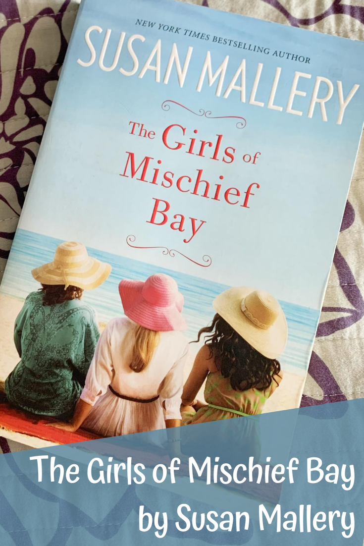 The Girls of Mischief Bay (#1) by Susan Mallery. The Girls of Mischief Bay book series. Books by Susan Mallery. Chic Lit books to read. Book reviews for women. Books about Divorce. Books about friendships. book review. what to read in 2020. reading goals.
