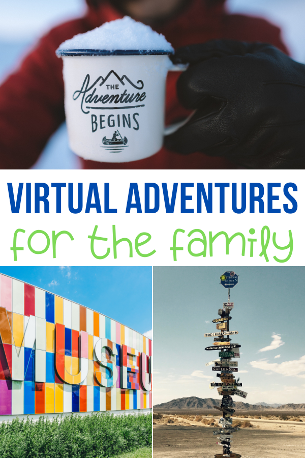 virtual adventures for the family. There are lots of virtual adventures for the family. Keep on exploring the world right from the comfort of your own home.